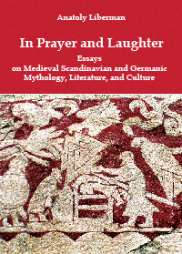 anatoly liberman in prayer and laughter essays on medieval anatoly liberman in prayer and laughter essays on medieval scandinavian and germanic mythology literature and culture